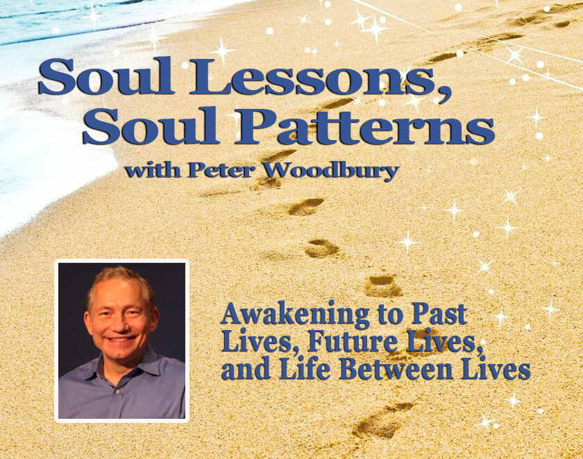 Soul Lessons Soul Patterns with Peter Woodbury